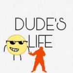 Dudes_life